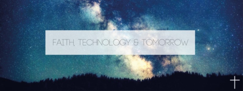 Faith Technology and Tomorrow
